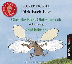 Olaf, der Elch, Olaf taucht ab, Olaf hebt ab von Bach,  Dirk, Kriegel,  Volker, Oleak,  Rainer