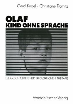Olaf — Kind ohne Sprache von Kegel,  Gerd, Tramitz,  Christiane