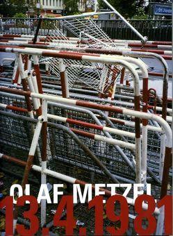 Olaf Metzel 13.4.1981 von Bergmann,  Rudij, Dickel,  Hans, Dückers,  Alexander, Faust,  Wolfgang M, Grasskamp,  Walter, Heinrich,  Christoph, Straka,  Barbara, Waldvogel,  Florian