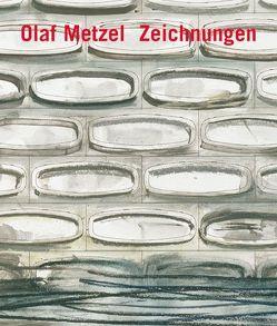 Olaf Metzel. Zeichnungen von Krempel,  León, Roettig,  Petra, Schneede,  Uwe M., Semff,  Michael, Vogt,  Tobias