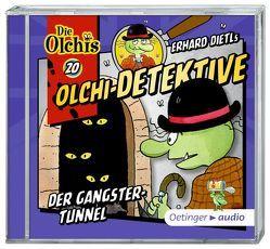 Olchi-Detektive 20 Der Gangster-Tunnel (CD) von Bach,  Patrick, Dietl,  Erhard, Frass,  Wolf, Gustavus,  Frank, Iland-Olschewski,  Barbara, Langer,  Markus, Pappert,  Christine, Weis,  Peter