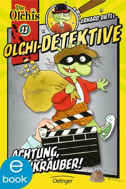 Olchi-Detektive. Achtung, Bankräuber! von Dietl,  Erhard, Iland-Olschewski,  Barbara, Nilson,  Peter