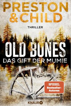 Old Bones – Das Gift der Mumie von Benthack,  Michael, Child,  Lincoln, Preston,  Douglas