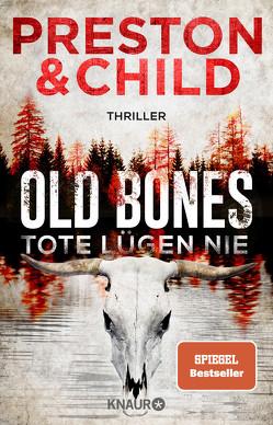 Old Bones – Tote lügen nie von Benthack,  Michael, Child,  Lincoln, Preston,  Douglas