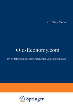 Old-Economy.com von Moore,  Geoffrey A.