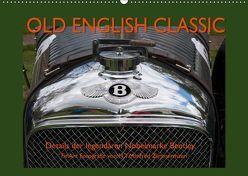 Old English Classic – Details der legendären Nobelmarke Bentley (Wandkalender 2019 DIN A2 quer) von Zimmermann,  H.T.Manfred