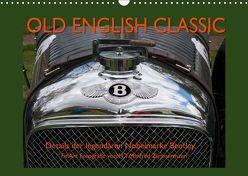 Old English Classic – Details der legendären Nobelmarke Bentley (Wandkalender 2019 DIN A3 quer) von Zimmermann,  H.T.Manfred