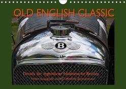 Old English Classic – Details der legendären Nobelmarke Bentley (Wandkalender 2019 DIN A4 quer) von Zimmermann,  H.T.Manfred