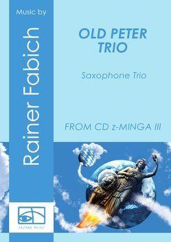 OLD PETER TRIO für Saxophontrio von Fabich,  Dr. Rainer