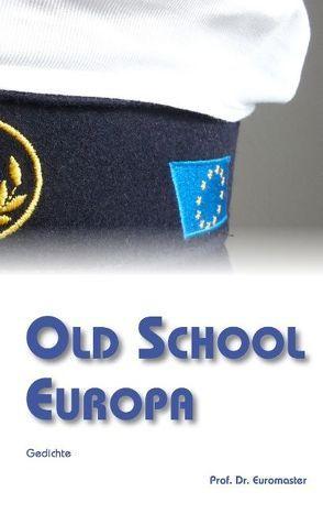 Old School Europa von Prof. Dr. Euromaster