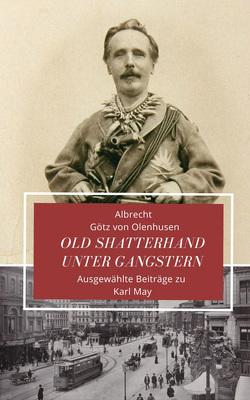 Old Shatterhand unter Gangstern von Götz von Olenhusen,  Albrecht, Seul,  Jürgen