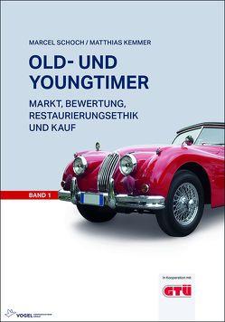 Old- und Youngtimer Band 1 von Kemmer,  Matthias, Schoch,  Marcel
