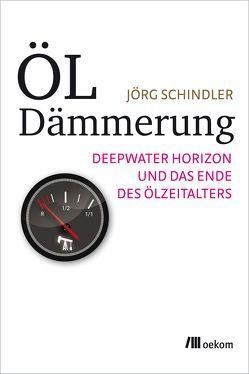 Öldämmerung von Schindler,  Jörg