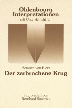 Oldenbourg Interpretationen / Der zerbrochene Krug von Kleist,  Heinrich von, Meurer,  Reinhard, Sowinski,  Bernhard