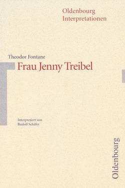 Oldenbourg Interpretationen / Frau Jenny Treibel von Fontane,  Theodor, Meurer,  Reinhard, Schaefer,  Rudolf