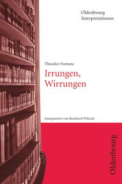 Oldenbourg Interpretationen / Irrungen, Wirrungen von Bogdal,  Klaus-Michael, Fontane,  Theodor, Kammler,  Clemens, Wilczek,  Reinhard