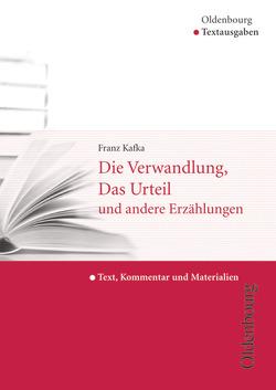 Oldenbourg Textausgaben / Die Verwandlung, Das Urteil und andere Erzählungen von Diel,  Marcel, Kafka,  Franz