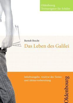 Oldenbourg Textnavigator für Schüler / Leben des Galilei von Brecht,  Bertolt, Mergen,  Torsten, Wrobel,  Dieter