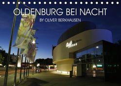 Oldenburg bei Nacht (Tischkalender 2019 DIN A5 quer) von Berkhausen,  Oliver