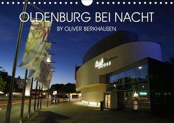 Oldenburg bei Nacht (Wandkalender 2019 DIN A4 quer) von Berkhausen,  Oliver