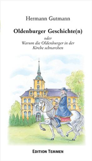 Oldenburger Geschichte(n) von Gutmann,  Hermann