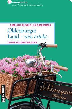 Oldenburger Land – neu erlebt von Ueckert,  Charlotte