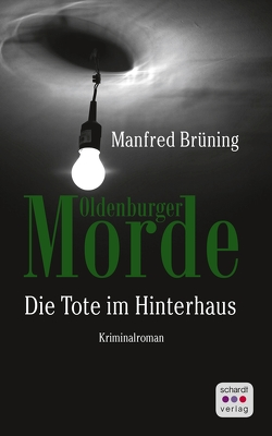 Oldenburger Morde: Die Tote im Hinterhaus von Brüning,  Manfred