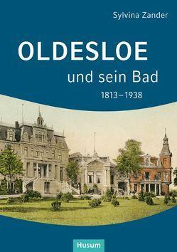 Oldesloe und sein Bad 1813–1938 von Zander,  Sylvina