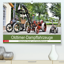 Oldtimer-Dampffahrzeuge. Historische Dampf- und Heißluftfahrzeuge (Premium, hochwertiger DIN A2 Wandkalender 2020, Kunstdruck in Hochglanz) von Klünder,  Günther
