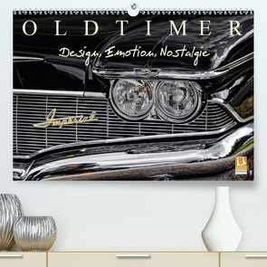 OLDTIMER – Design, Emotion, Nostalgie (Premium, hochwertiger DIN A2 Wandkalender 2021, Kunstdruck in Hochglanz) von Meyer,  Dieter