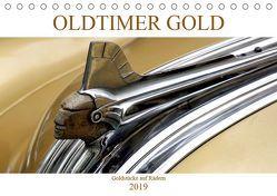 OLDTIMER GOLD – Goldstücke auf Rädern (Tischkalender 2019 DIN A5 quer) von von Loewis of Menar,  Henning