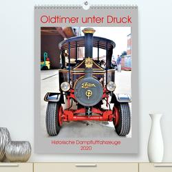 Oldtimer unter Dampf (Premium, hochwertiger DIN A2 Wandkalender 2020, Kunstdruck in Hochglanz) von Klünder,  Günther