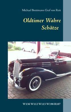 Oldtimer – Wahre Schätze von Brettmann Graf von Roit,  Michael