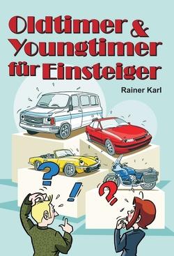 Oldtimer & Youngtimer für Einsteiger von Karl,  Rainer