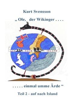 Ole, der Wikinger … einmal umme Ärde von Svensson,  Kurt