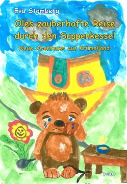 Oles zauberhafte Reise durch den Suppenkessel – Neue Abenteuer aus Krümelland von Stomberg,  Eva