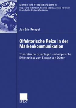 Olfaktorische Reize in der Markenkommunikation von Esch,  Prof. Dr. Franz-Rudolf, Rempel,  Jan Eric