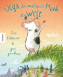 Olga, die mutigste Kuh der Welt von Esbaum,  Jill, Gordon,  Gus