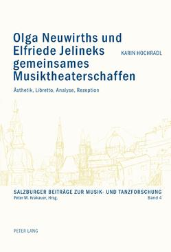 Olga Neuwirths und Elfriede Jelineks gemeinsames Musiktheaterschaffen von Hochradl,  Karin