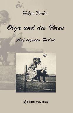 Olga und die Ihren – Auf eigenen Füßen von Binder,  Helga