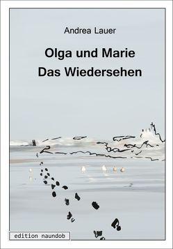 Olga und Marie von Entner,  Birgit, Lauer,  Andrea