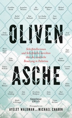 Oliven und Asche von Chabon,  Michael, Waldman,  Ayelet