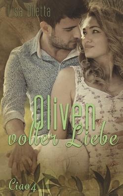 Oliven voller Liebe von Diletta,  Lisa