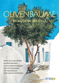 Olivenbäume – Beobachter der Stille von Dornakis,  Wassilis, Hübel,  Jan, Stadler,  Robert