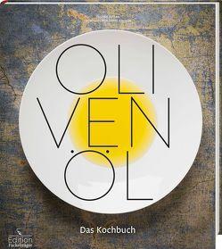 Olivenöl – Das Kochbuch von Esswein,  Daniel, Jordan,  Bastian