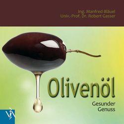 Olivenöl von Bläuel,  Manfred, Gasser,  Robert