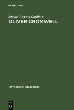Oliver Cromwell von Gardiner,  Samuel Rawson