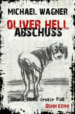 Oliver Hell / Oliver Hell – Abschuss von Wagner,  Michael