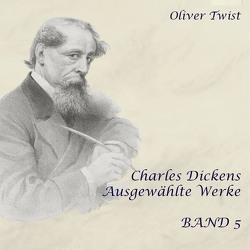 Oliver Twist von Dickens,  Charles, Kohfeldt,  Christian, Loidl,  Julian