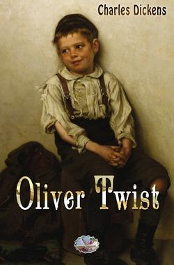 Oliver Twist (Illustriert) von Dickens,  Charles